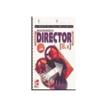 Macromedia Director 8.X: Iniciacion y Referencia