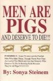 Men Are Pigs and Deserve to Die, Sonya Steinem, 0929256204