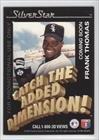 Frank Thomas (Baseball Card) 1991-92 Silver Star Holograms - Promos #FRTH (Silver Frank Star)