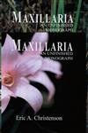 img - for Maxillaria. An unfinished monograph. Compiled and edited by Patricia A. Harding, Michael McIllmurry and Mario Blanco. 2 volumes. book / textbook / text book