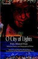 O City of Lights: Faiz Ahmed Faiz: Selected Poetry and Biographical Notes (English and Urdu Edition)