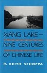 Xiang Lake: Nine Centuries of Chinese Life