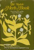 The Rodale Herb Book: How to Use, Grow, and Buy Nature's Miracle Plants (An Organic gardening and farming book) (1974-06-03)