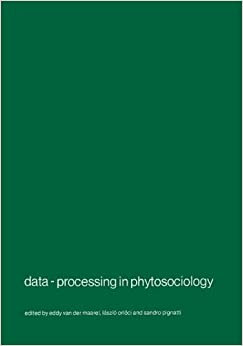 Data-processing in phytosociology: Report on the activities of the Working-group for data-processing in phytosociology of the International society ... 1969-1978 (Advances in Vegetation Science)