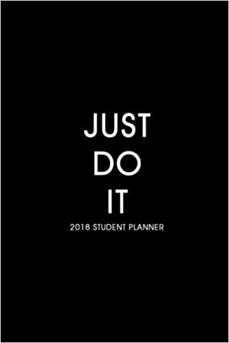 2018 2019 Student Planner: Just Do It,