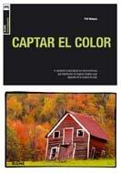 Descargar Libro Blume Fotografía. Captar El Color: Captar El Color Phil Malpas