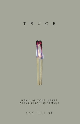 Truce: Healing Your Heart After Disappointment