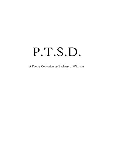 P.T.S.D.: A Verse Collection by Zachary Lamarr Williams