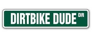 DIRTBIKE DUDE Street Sign Decal motocross dirt bike racing bicycle cycle racer gift