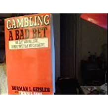 Gambling: A Bad Bet : You Can't Win for Losing...in More Ways Than You Can Imagine