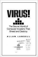 Virus !: The Secret World of Computer Invaders That Breed