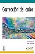Correccion del color/ Color Correction For Digital Photographers Only (Diseno Y Creatividad) (Spanish Edition)