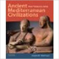 Ancient Mediterranean Civilizations From Prehistory to 640