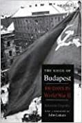 Book By Krisztian Ungvary - The Siege of Budapest: One Hundred Days in World War II
