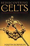 By Martin Robinson - Rediscovering the Celts (2000-08-02) [Paperback]