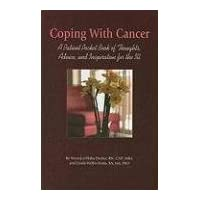 Coping with Cancer: A Patient Pocket Book of Thoughts, Advice, and Inspiration for the Ill