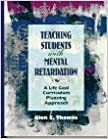 Book Teaching Students with Mental Retardation: A Life Goal Curriculum Planning Approach by Thomas Glen E. (1996-02-15)