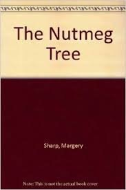 The Nutmeg Tree by Margery Sharp (2002-12-01)