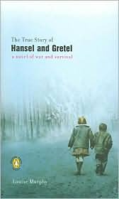 Read Online The True Story of Hansel and Gretel Publisher: Penguin (Non-Classics); Reprint edition pdf