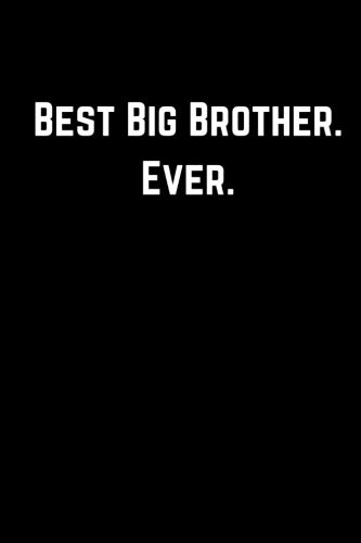 Best Big Brother. Ever.: Blank Lined Notebook | Funny Adult Journal Gift for Coworker & Friends (Best Greek Jokes Ever)