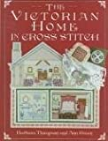 img - for The Victorian Home in Cross Stitch book / textbook / text book