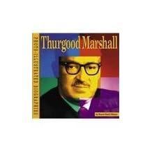 Thurgood Marshall: A Photo-Illustrated Biography (Photo-Illustrated Biographies) by Karen Bush Gibson (2002-01-01)