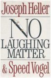 No Laughing Matter, Joseph Heller and Speed Vogel, 0399130861