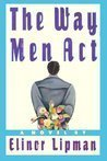 The Way Men Act, Elinor Lipman, 0671748408
