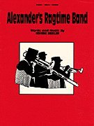 Alexander's Ragtime Band (Piano Vocal/ SHEET MUSIC, ALEXANDER'S RAGTIME BAND)
