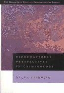 Biobehavioral Perspectives on Criminology (Wadsworth Series in Criminological Theory)