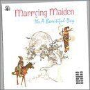 Marrying Maiden by It's a Beautiful Day (1994-03-16)