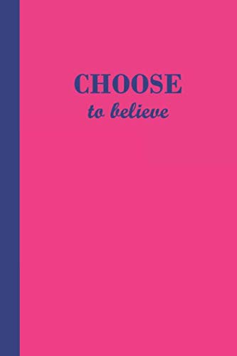 Sketchbook: Choose to believe (Pink and Blue) 6x9