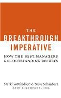 Download The Breakthrough Imperative How The Best Managers Get Outstanding Results PDF