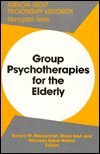 Group Psychotherapies for the Elderly, MacLennan, 0823622525