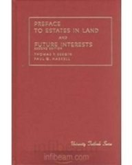 Bergin and Haskell's Preface to Estates in Land and Future Interests (University Treatise Series)