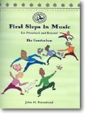 - First Steps in Music for Preschool and Beyond