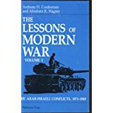 The Lessons Of Modern War: Volume I: The Arab-israeli Conflicts, 1973-1989