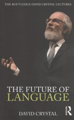 The Future of Language: The Routledge David Crystal Lectures by Routledge