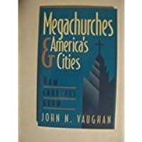 Megachurches & America's Cities: How Churches Grow