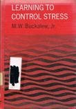 Learning to Control Stress, M. Walker Buckalew, 0823904962