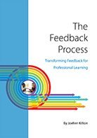 The Feedback Process: Transforming Feedback for Professional Learning