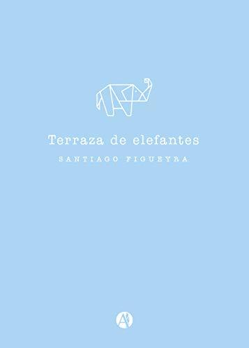 Amazon Com Terraza De Elefantes Spanish Edition Ebook
