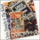 Live Wired by Chris Daniels (1995-10-09)