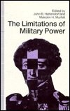 img - for Limitations of Military Power: Essays Presented to Professor Norman Gibbs on His Eightieth Birthday book / textbook / text book