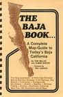 The Baja Book...A Complete Map - Guide to Today's Baja California ()