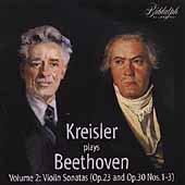 Kreisler Plays Beethoven Vol. 2: Violin Sonatas 4/6/7/8