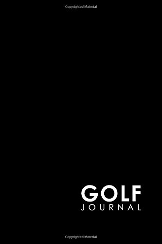 Notes Course - Golf Journal: Blank Golf Yardage Books, Golf Record Sheet, Golf Course Notes, Golf Yardage Book Paper, Minimalist Black Cover (Volume 15)