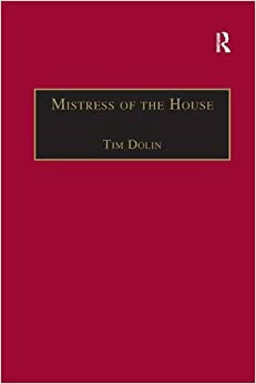 Mistress of the House: Women of Property in the Victorian Novel (The Nineteenth Century Series)