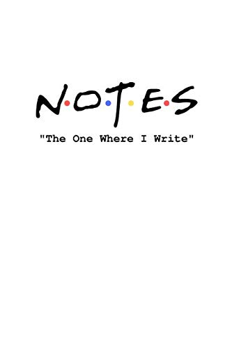 Notes: The One Where I Write: Friends inspired notebook (Pop Culture)