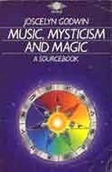 Music, Mysticism and Magic: A Source Book